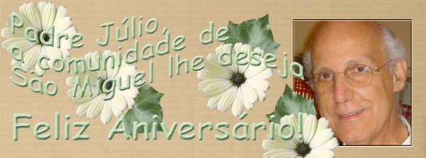 Feliz aniversário, Pe. Júlio