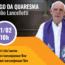 Missa do 1º Domingo da Quaresma – 21/02/2021