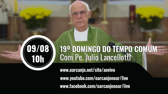 Missa do 19º Domingo do Tempo Comum – 09/08/2020